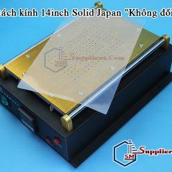 """Máy tách kính 14inch Solid Japan """"Không đối thủ"""""""