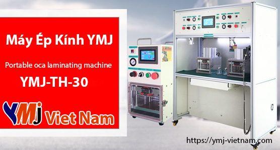 máy ép kính màn hình cong YMJ